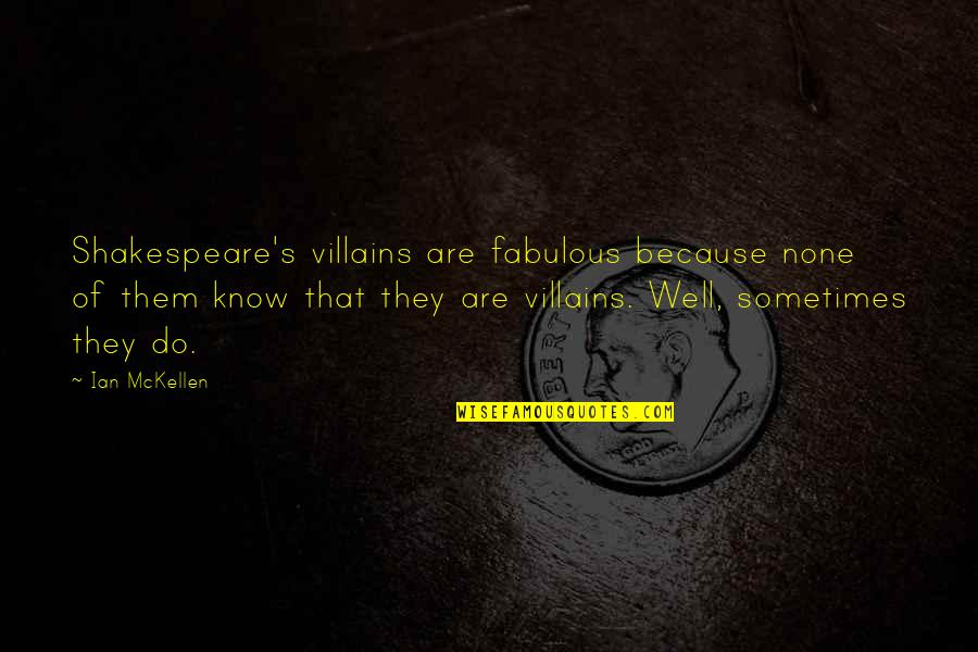 Funny Wealth Management Quotes By Ian McKellen: Shakespeare's villains are fabulous because none of them