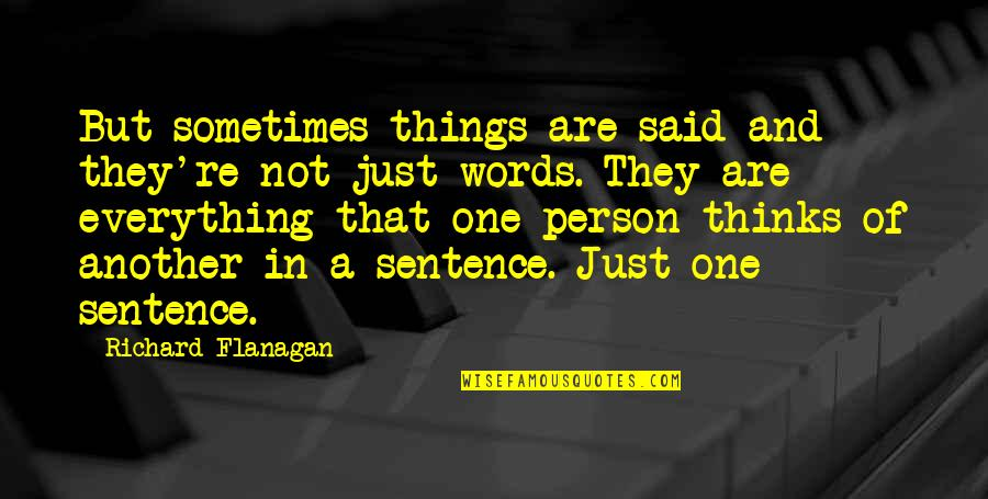 Funny Weenie Dog Quotes By Richard Flanagan: But sometimes things are said and they're not