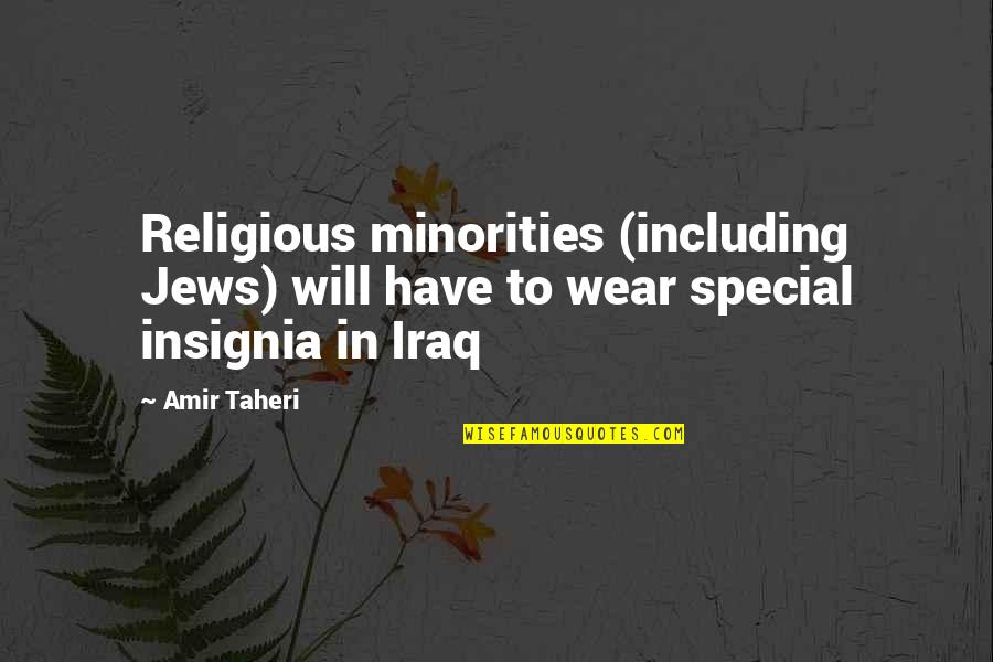 Funny Welder Quotes By Amir Taheri: Religious minorities (including Jews) will have to wear