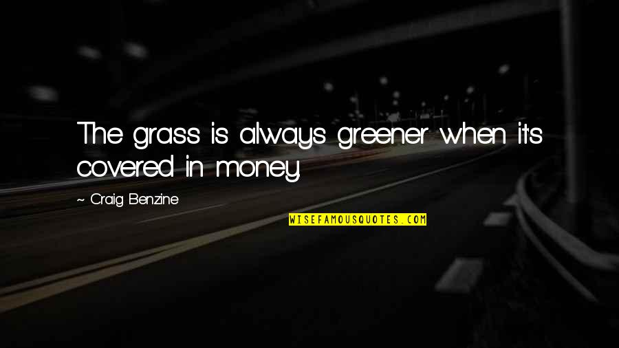 Funny When Quotes By Craig Benzine: The grass is always greener when it's covered