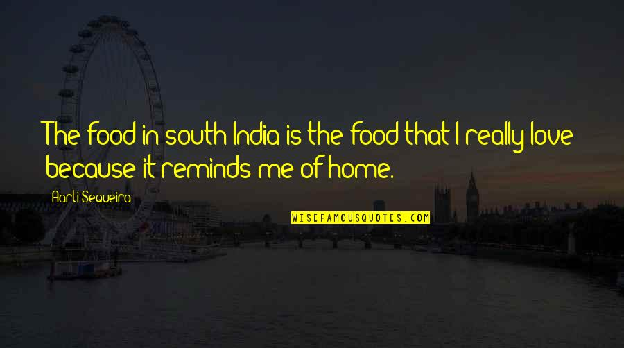 Funny Whipped Quotes By Aarti Sequeira: The food in south India is the food