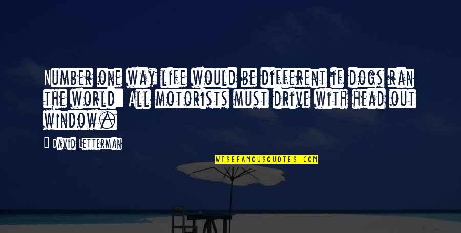 Funny Window Quotes By David Letterman: Number one way life would be different if
