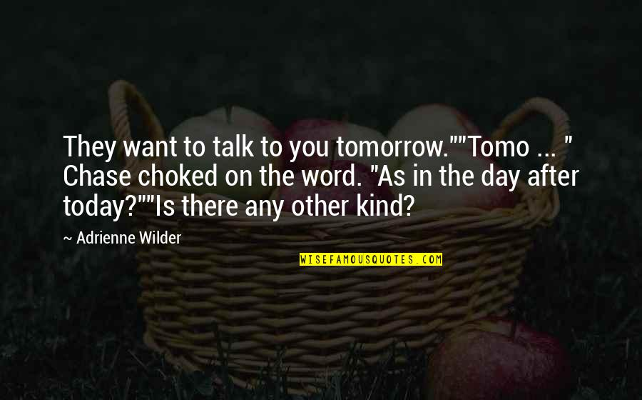 """Funny Word Quotes By Adrienne Wilder: They want to talk to you tomorrow.""""""""Tomo ..."""