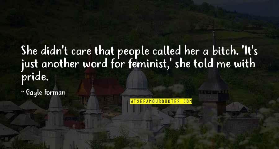 Funny Word Quotes By Gayle Forman: She didn't care that people called her a