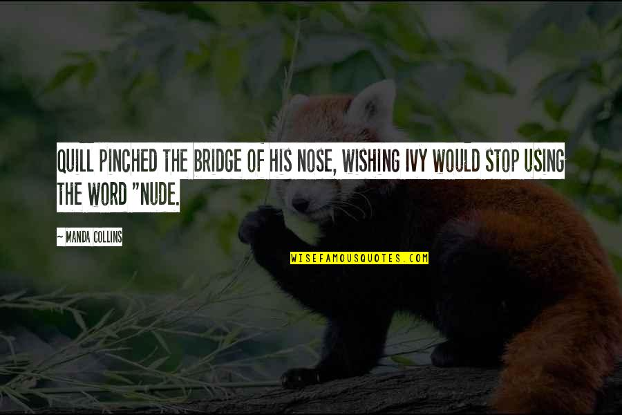 Funny Word Quotes By Manda Collins: Quill pinched the bridge of his nose, wishing