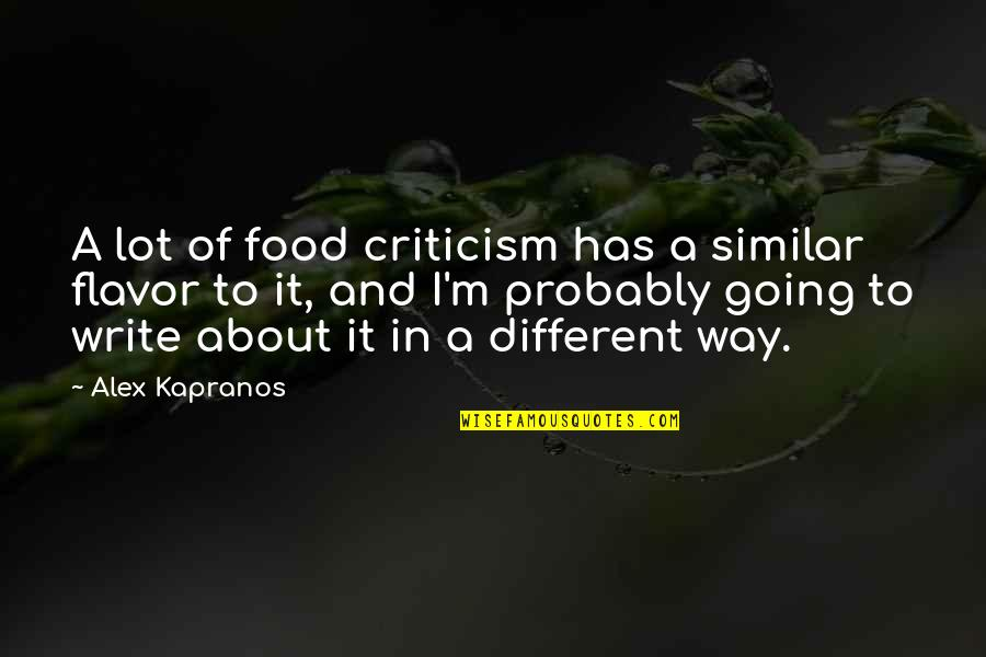Funny Yemeni Quotes By Alex Kapranos: A lot of food criticism has a similar
