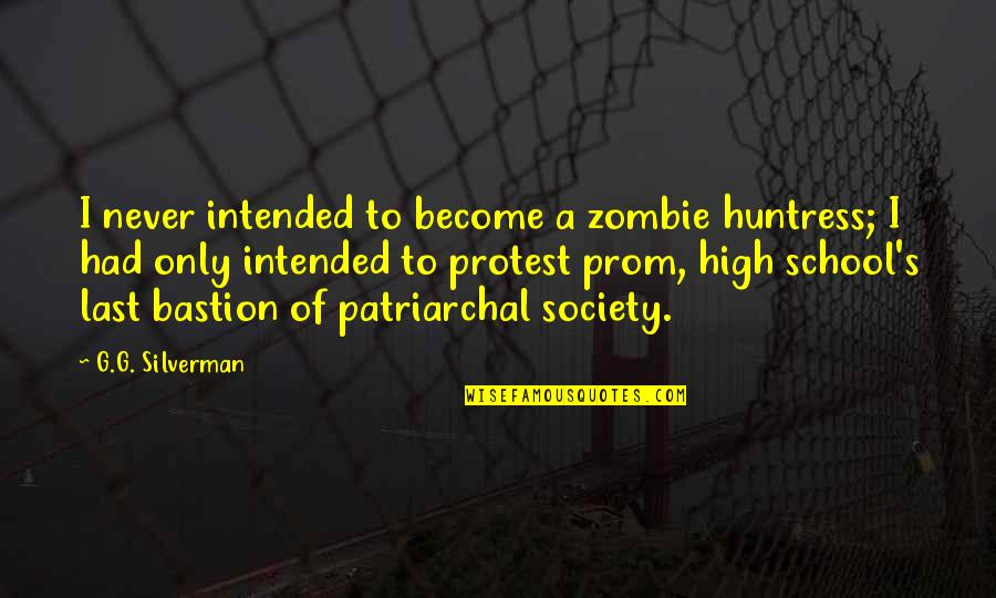 Funny Zombie Apocalypse Quotes By G.G. Silverman: I never intended to become a zombie huntress;