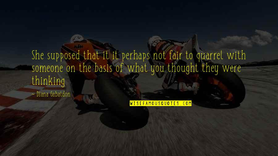 Furiosus Quotes By Diana Gabaldon: She supposed that it it perhaps not fair