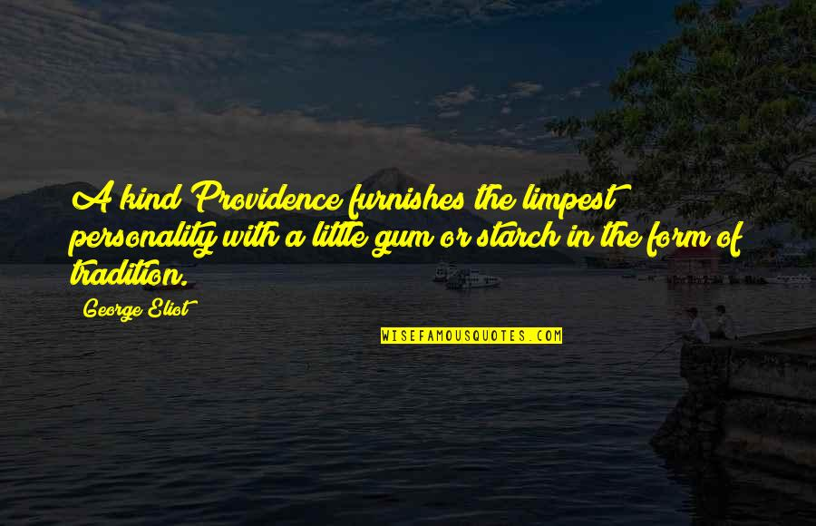 Furnishes Quotes By George Eliot: A kind Providence furnishes the limpest personality with
