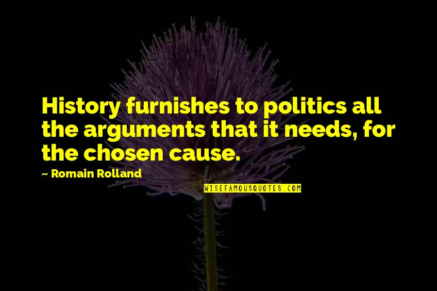 Furnishes Quotes By Romain Rolland: History furnishes to politics all the arguments that