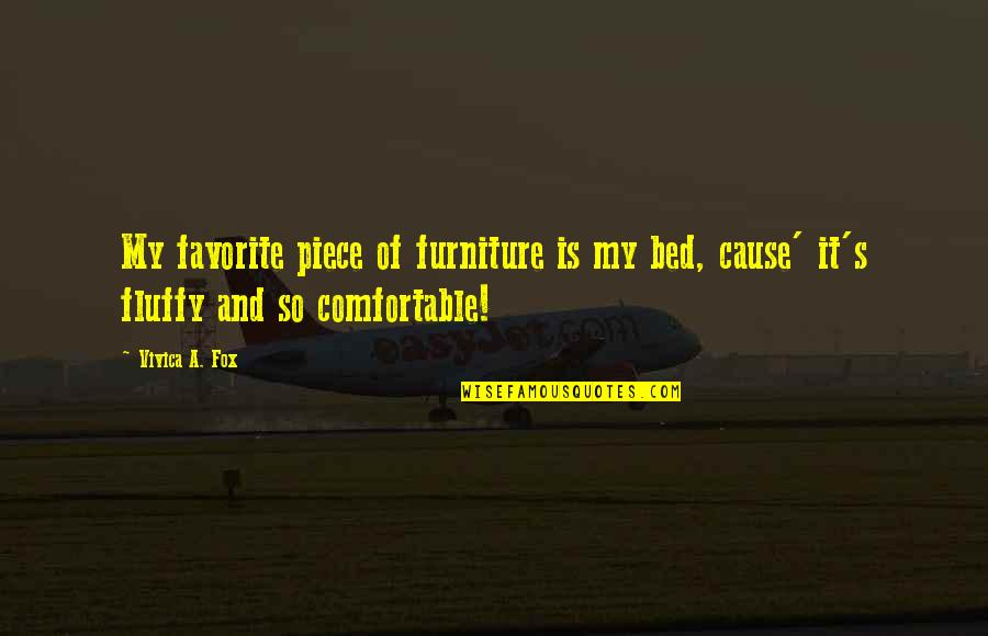 Furniture Quotes By Vivica A. Fox: My favorite piece of furniture is my bed,