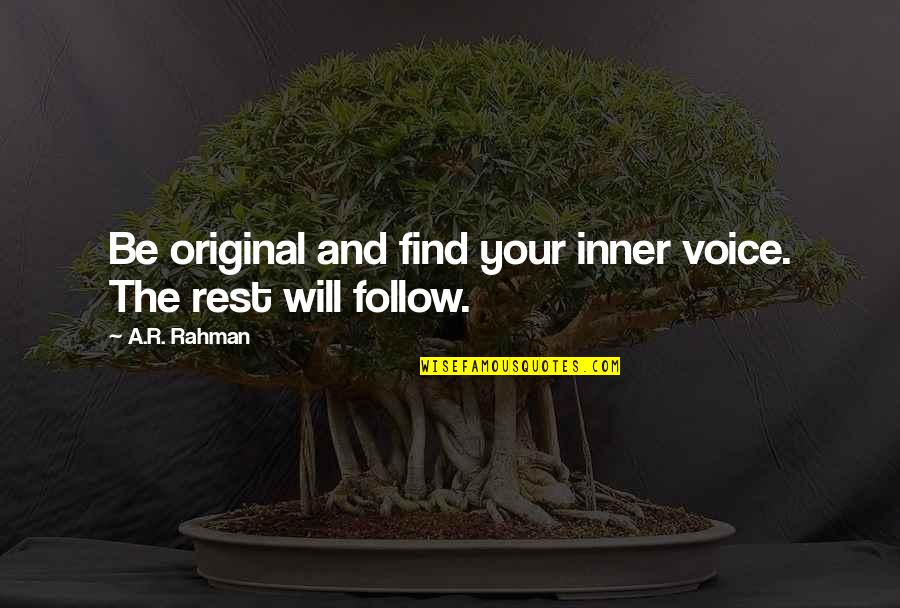 Futa Helu Quotes By A.R. Rahman: Be original and find your inner voice. The
