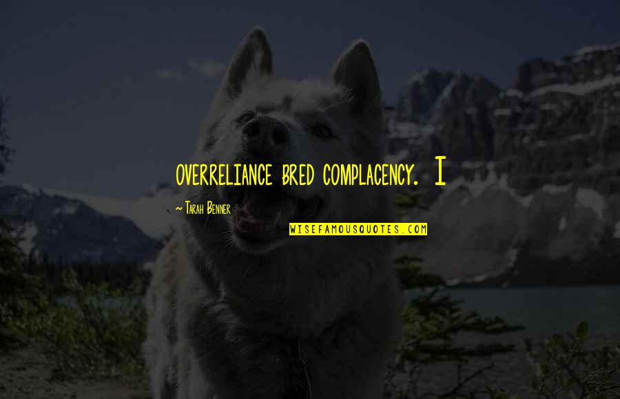 Futurama Gender Bender Quotes By Tarah Benner: overreliance bred complacency. I