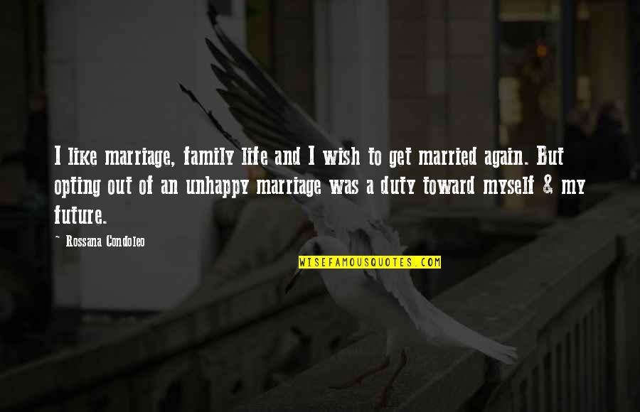 Future Family Life Quotes By Rossana Condoleo: I like marriage, family life and I wish
