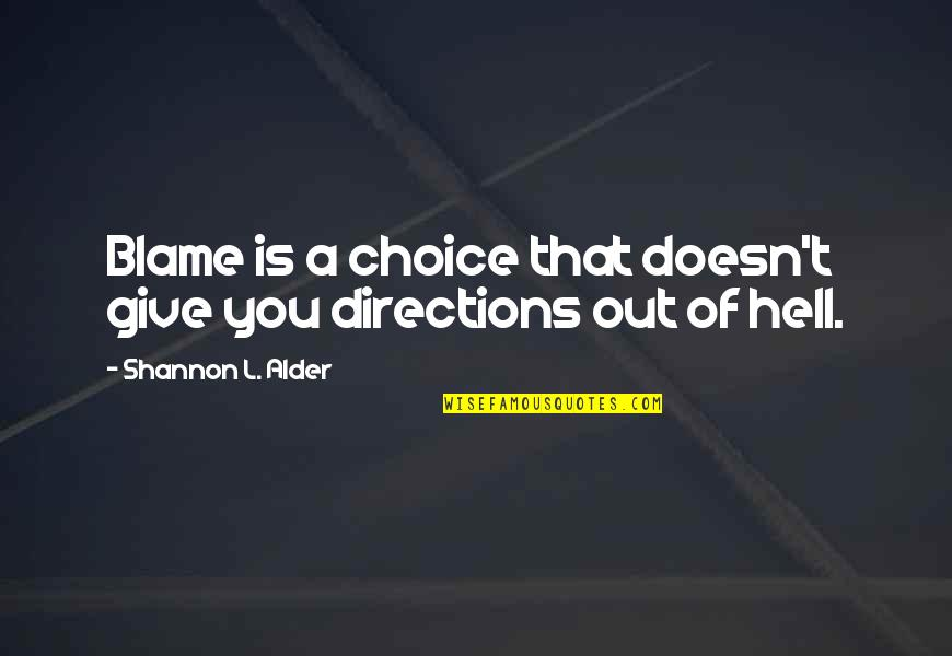 Future Family Life Quotes By Shannon L. Alder: Blame is a choice that doesn't give you