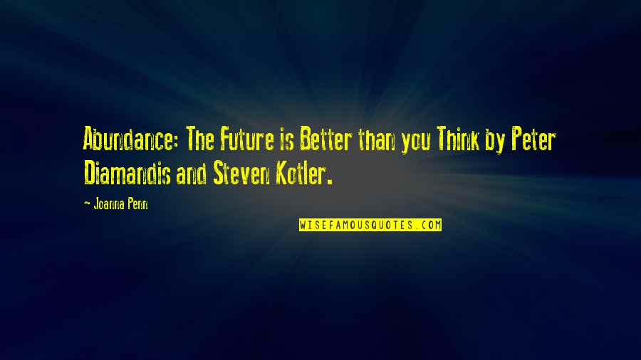 Future Is Better Quotes By Joanna Penn: Abundance: The Future is Better than you Think