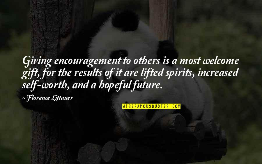 Future Self Quotes By Florence Littauer: Giving encouragement to others is a most welcome