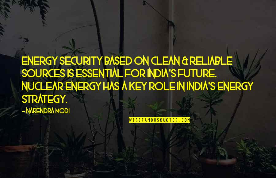 Future Sources Quotes By Narendra Modi: Energy security based on clean & reliable sources