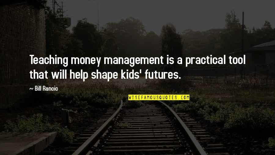 Futures Quotes By Bill Rancic: Teaching money management is a practical tool that