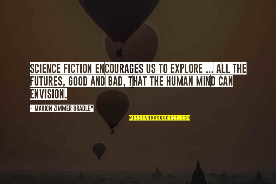 Futures Quotes By Marion Zimmer Bradley: Science fiction encourages us to explore ... all
