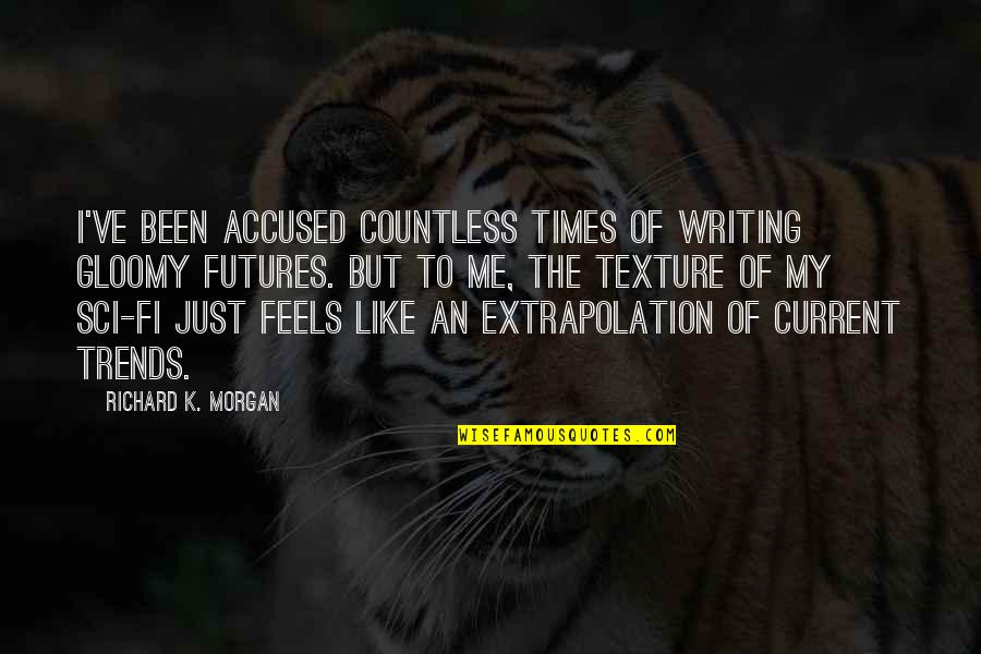 Futures Quotes By Richard K. Morgan: I've been accused countless times of writing gloomy