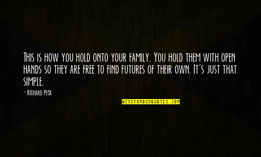 Futures Quotes By Richard Peck: This is how you hold onto your family.