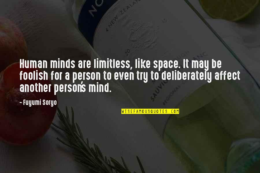 Fuyumi Quotes By Fuyumi Soryo: Human minds are limitless, like space. It may
