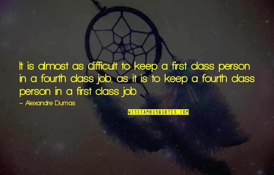 G Class Quotes By Alexandre Dumas: It is almost as difficult to keep a