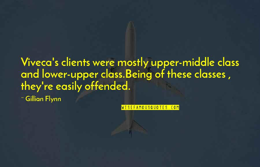 G Class Quotes By Gillian Flynn: Viveca's clients were mostly upper-middle class and lower-upper