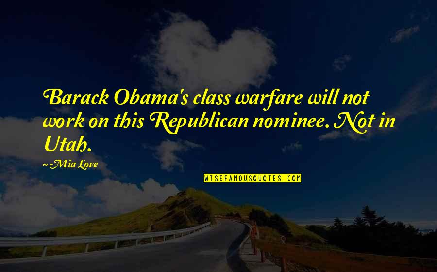 G Class Quotes By Mia Love: Barack Obama's class warfare will not work on