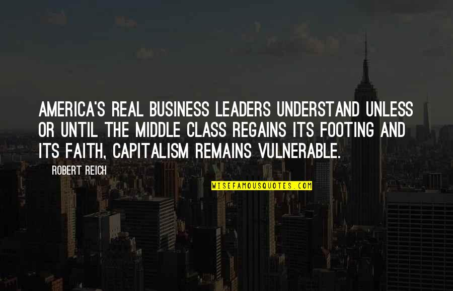 G Class Quotes By Robert Reich: America's real business leaders understand unless or until