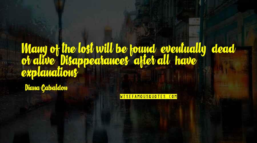 Gabaldon Quotes By Diana Gabaldon: Many of the lost will be found, eventually,