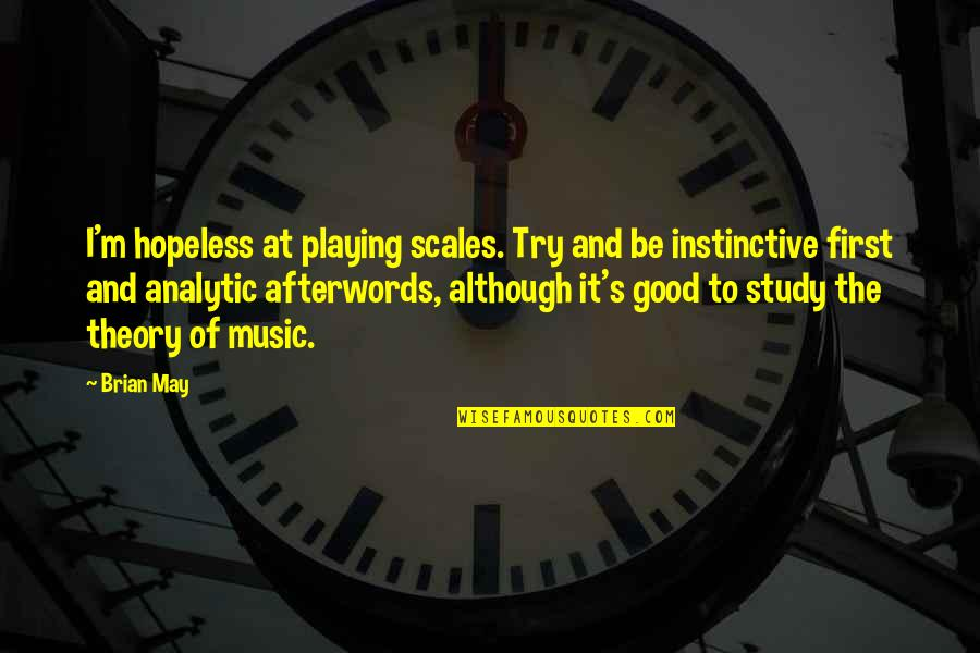 Gabbar Singh Movie Quotes By Brian May: I'm hopeless at playing scales. Try and be