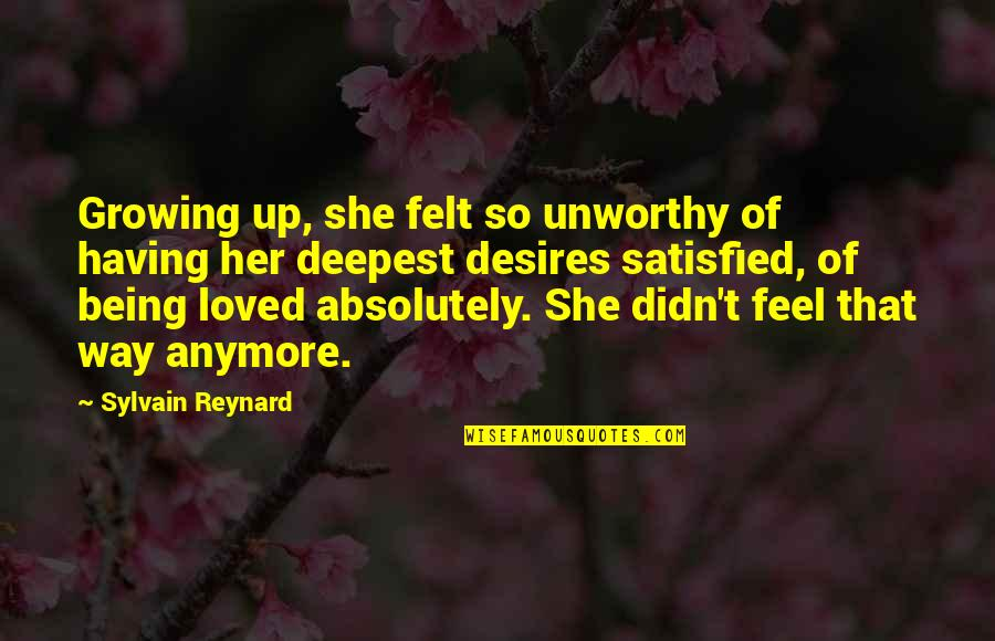 Gabriel's Rapture Quotes By Sylvain Reynard: Growing up, she felt so unworthy of having