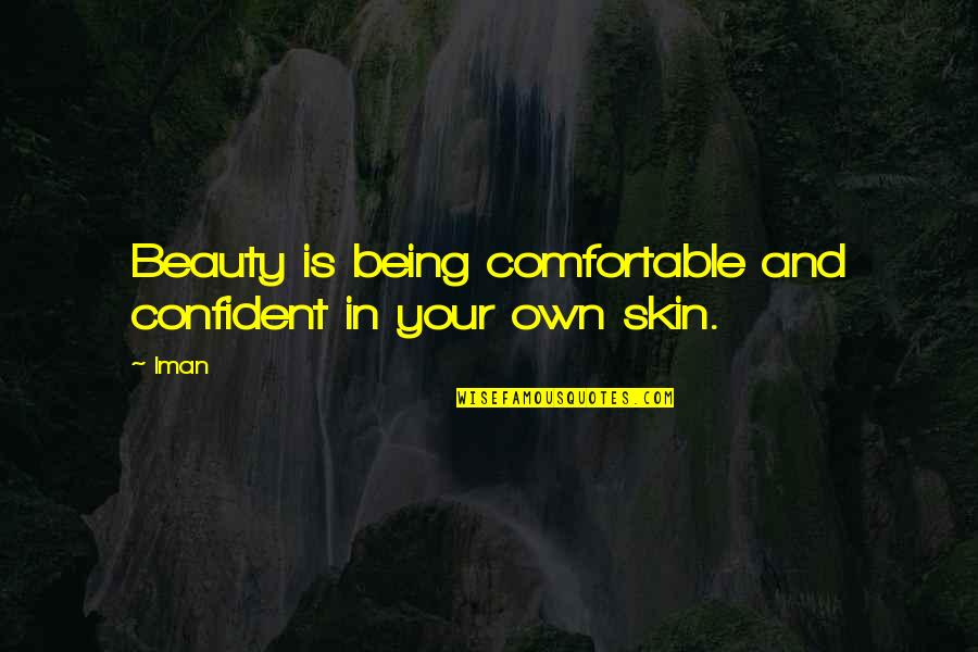 Gad Beck Quotes By Iman: Beauty is being comfortable and confident in your
