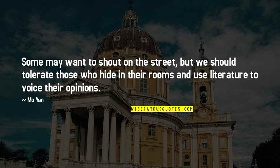 Gad Beck Quotes By Mo Yan: Some may want to shout on the street,