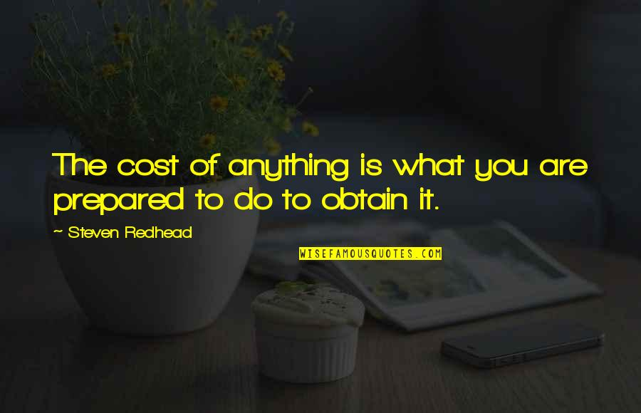 Gad Beck Quotes By Steven Redhead: The cost of anything is what you are