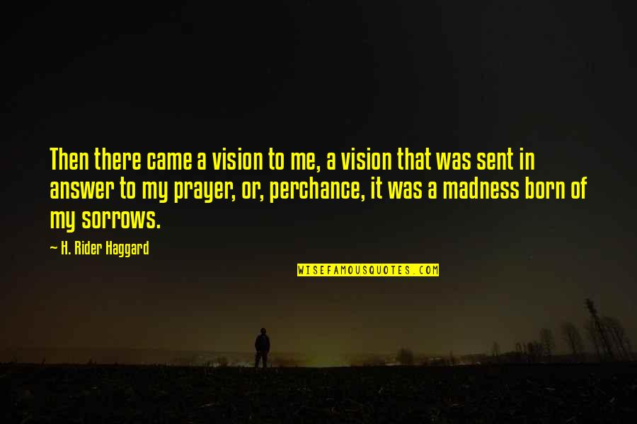 Gagarin Quotes By H. Rider Haggard: Then there came a vision to me, a