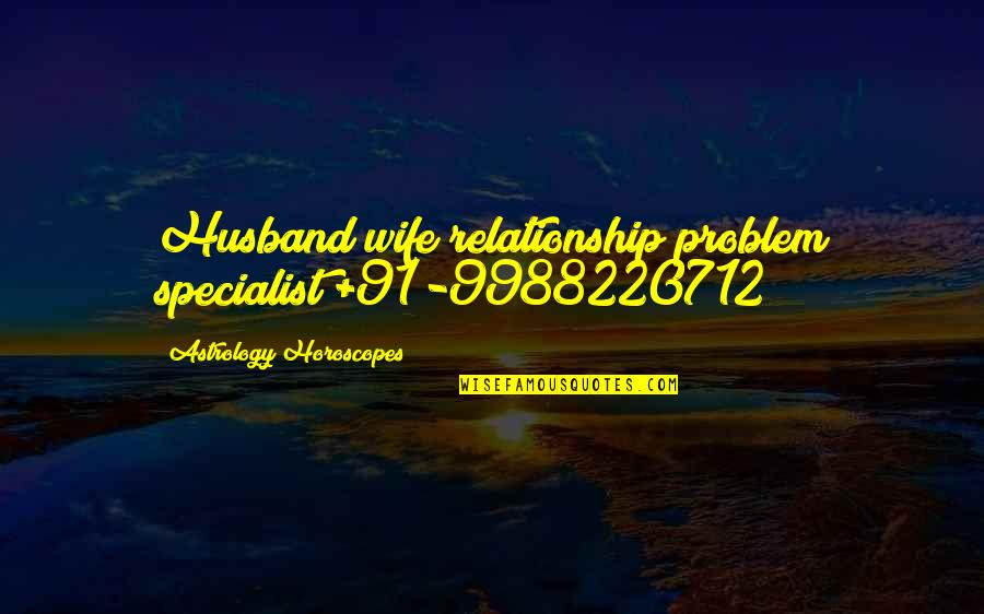 Gail Sheehy Passages Quotes By Astrology Horoscopes: Husband/wife relationship problem specialist +91-9988220712