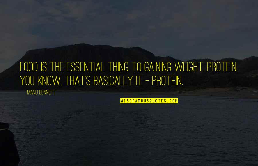 Gaining Weight Quotes By Manu Bennett: Food is the essential thing to gaining weight.