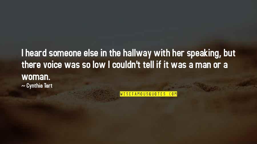 Galahad Threepwood Quotes By Cynthia Tart: I heard someone else in the hallway with