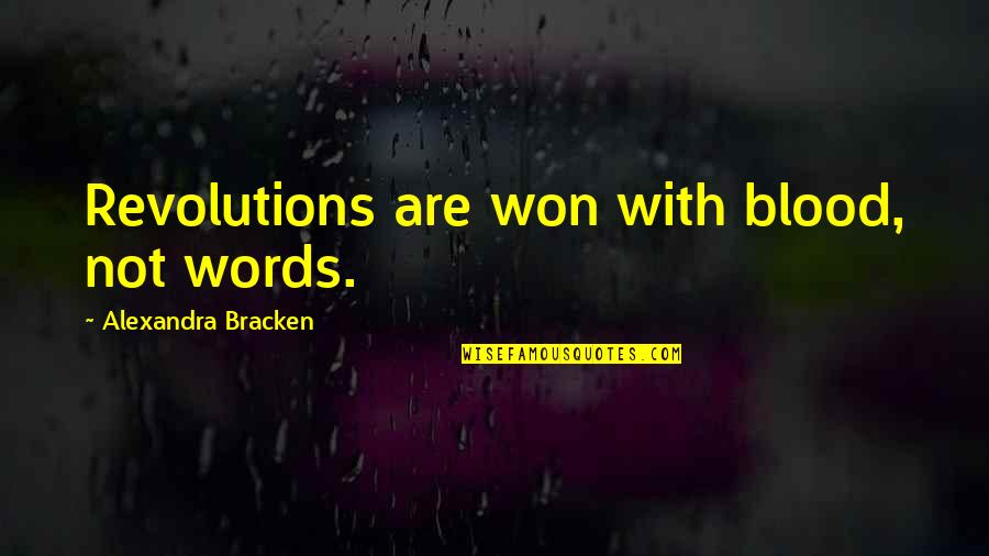 Galaxy S3 Cases Quotes By Alexandra Bracken: Revolutions are won with blood, not words.