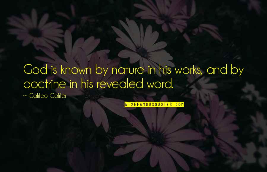 Galileo Galilei Quotes By Galileo Galilei: God is known by nature in his works,