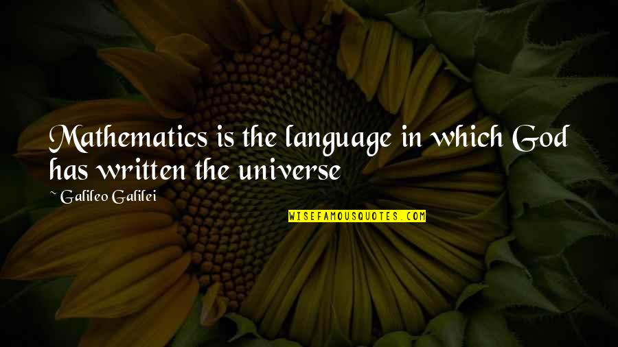 Galileo Galilei Quotes By Galileo Galilei: Mathematics is the language in which God has