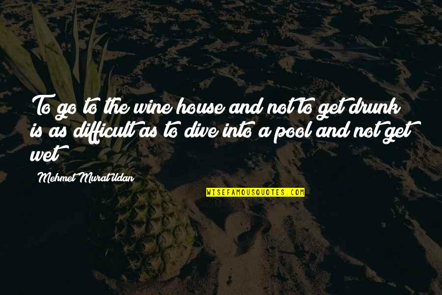 Galileo Galilei Quotes By Mehmet Murat Ildan: To go to the wine house and not
