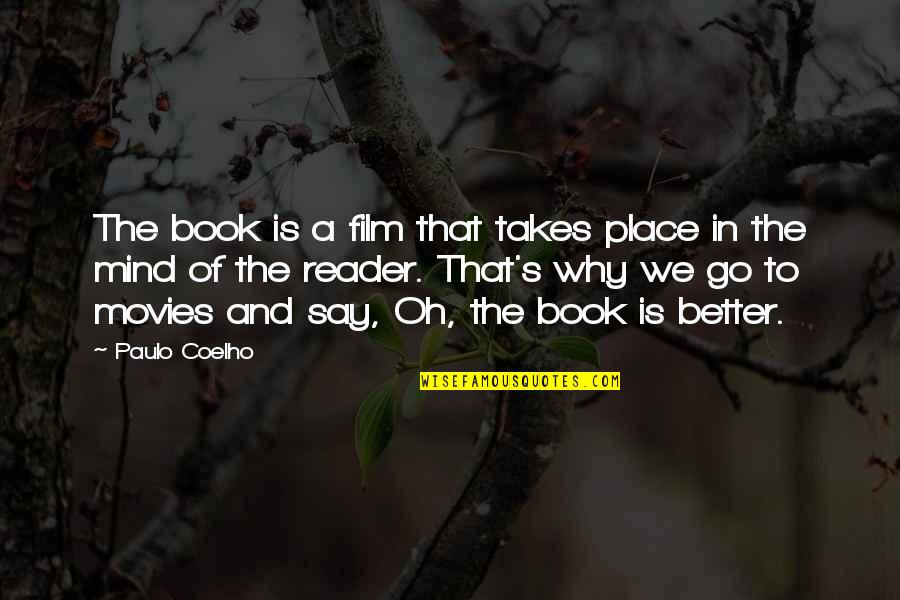 Gallivants Quotes By Paulo Coelho: The book is a film that takes place