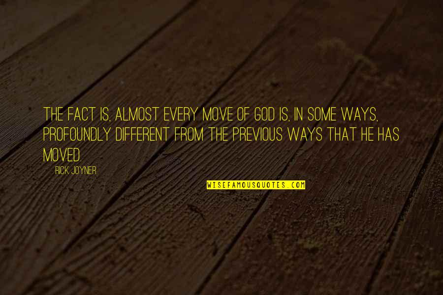 Gallivants Quotes By Rick Joyner: The fact is, almost every move of God