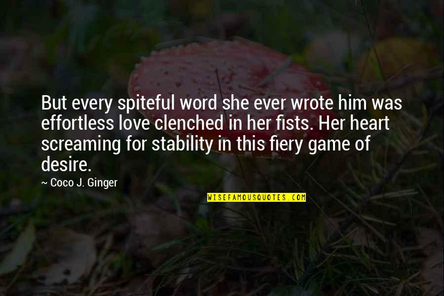 Game Of Love Quotes By Coco J. Ginger: But every spiteful word she ever wrote him