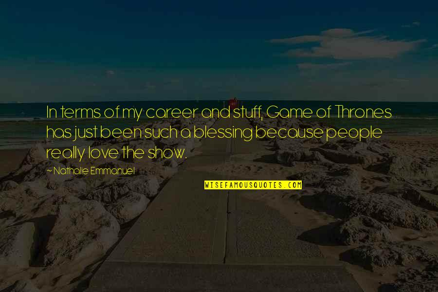 Game Of Love Quotes By Nathalie Emmanuel: In terms of my career and stuff, Game