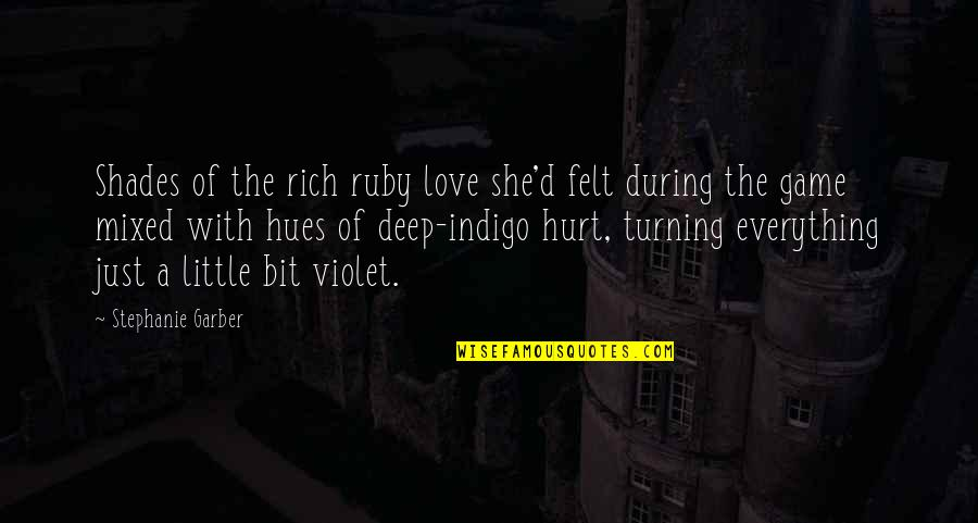 Game Of Love Quotes By Stephanie Garber: Shades of the rich ruby love she'd felt